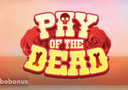 Pay of the Dead слот